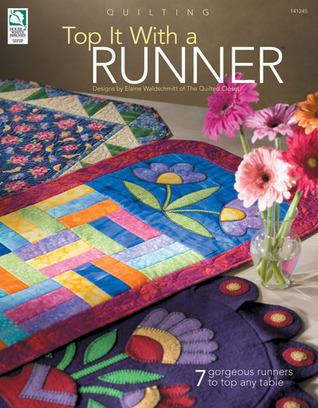 Top It With a Runner  by  Elaine Waldschmitt