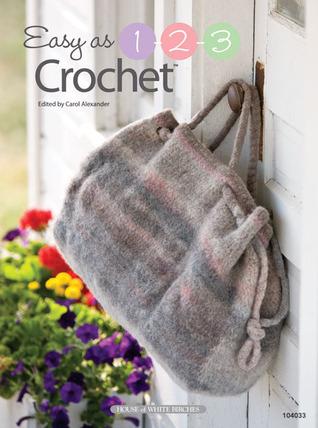Easy as 1-2-3 Crochet  by  Carol Alexander