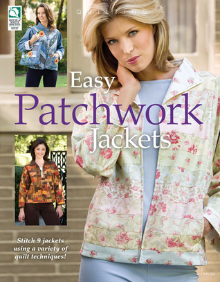 Easy Patchwork Jackets  by  Jeanne Stauffer