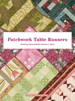 Patchwork Table Runners  by  Jeanne Stauffer