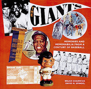 The Giants: Memories and Memorabilia from a Century of Baseball  by  Bruce Chadwick