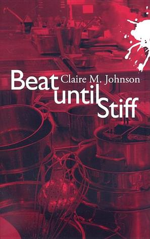 Beat Until Stiff: A Mary Ryan Mystery  by  Claire M. Johnson