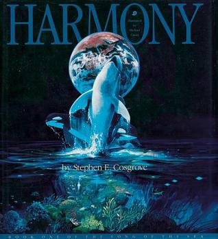Harmony (Song of the Sea, #1)  by  Stephen Cosgrove
