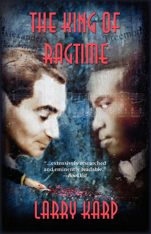 The King of Ragtime: A Ragtime Mystery Larry Karp
