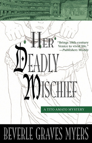 Her Deadly Mischief (Tito Amato, #5)  by  Beverle Graves Myers
