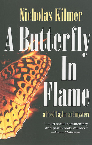 A Butterfly in Flame: A Fred Taylor Art Mystery Nicholas Kilmer