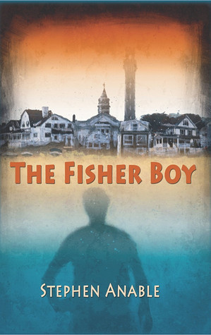 The Fisher Boy: A Mark Winslow Mystery  by  Stephen Anable