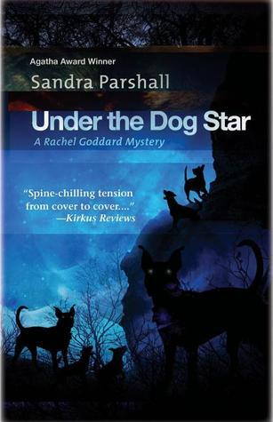 Under the Dog Star (Rachel Goddard Mystery #4)  by  Sandra Parshall