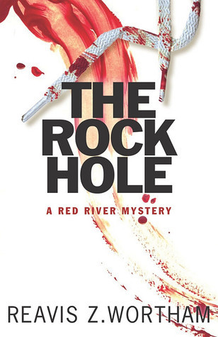The Rock Hole: A Red River Mystery Reavis Z. Wortham