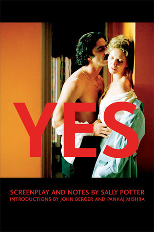 Yes: Screenplay and Notes  by  Sally Potter