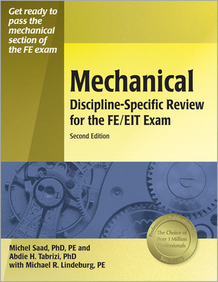 Mechanical Discipline-Specific Review for the FE/EIT Exam  by  Michel R. Saad
