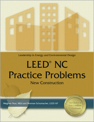 LEED® NC Practice Problems: New Construction  by  Meghan Peot