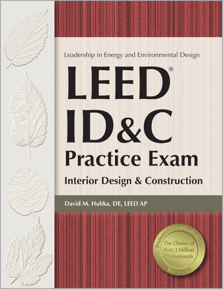 LEED ID&C Practice Exam: Interior Design & Construction David Hubka
