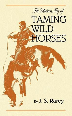Art of Taming Horses  by  John Solomon Rarey