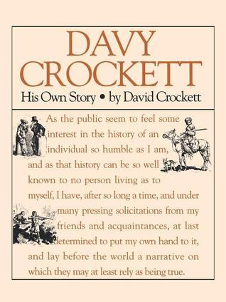 Autobiography of David Crockett David Crockett