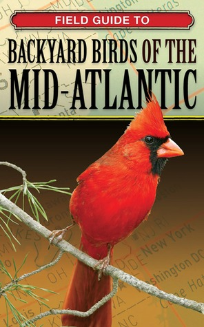 Field Guide to Backyard Birds of the Mid-Atlantic  by  Cool Springs Press