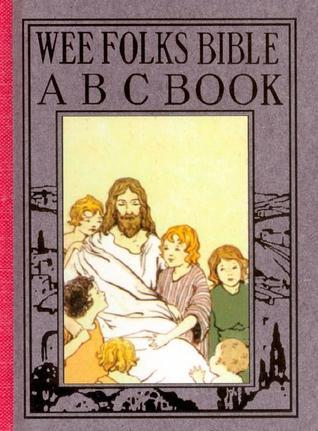 Wee Folks ABCs of the Bible (Wee Book for Wee Folk)  by  Elisabeth Robinson Scovil