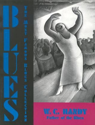 Blues: An Anthology: An Anthology  by  W.C. Handy