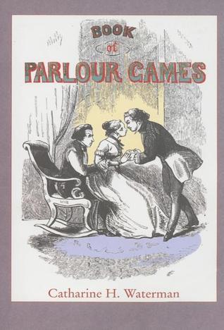 Book of Parlour Games Catharine H. Waterman