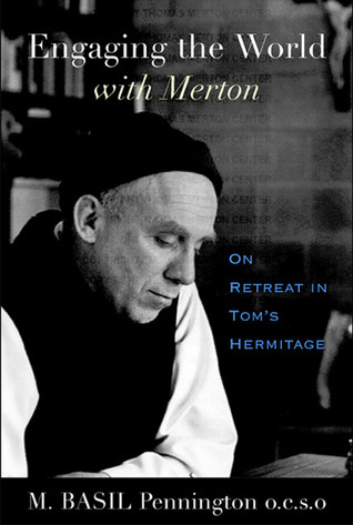 Engaging the World with Merton: On Retreat in Toms Hermitage  by  M. Basil Pennington