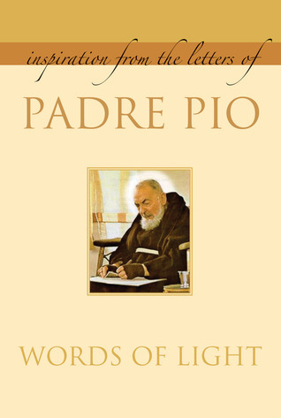 Words of Light: Inspiration From the Letters of Padre Pio  by  Padre Pio