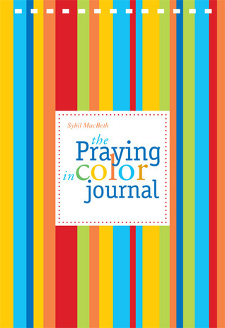 Praying in Color Journal Sybil MacBeth