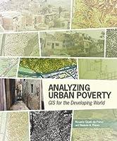 Analyzing Urban Poverty: GIS for the Developing World  by  Rosario C. Giusti de Pérez