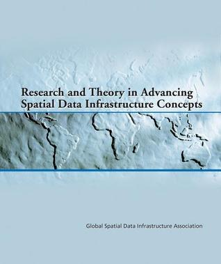 Research and Theory in Advancing Spatial Data Infrastructure Concepts  by  Harlan Onsrud