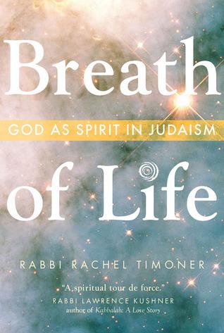 Breath of Life: God as Spirit in Judaism Rachel Timoner