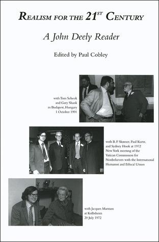Realism for the 21st Century: A John Deely Reader John Deely
