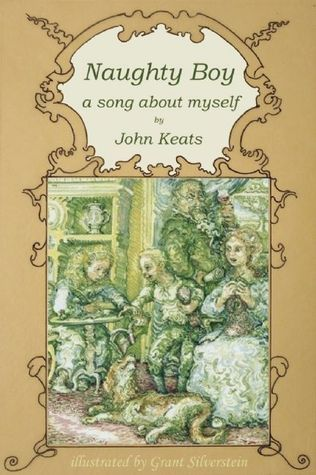 Naughty Boy: A Song about Myself John Keats