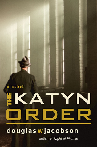 The Katyn Order Douglas W. Jacobson