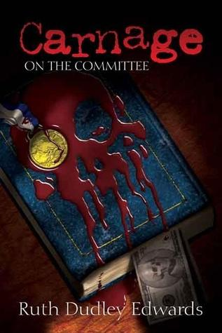 Carnage on the Committee (Robert Amiss, #10)  by  Ruth Dudley Edwards