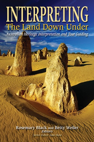 Interpreting the Land Down Under: Australian Heritage Interpretation and Tour Guiding Rosemary Black