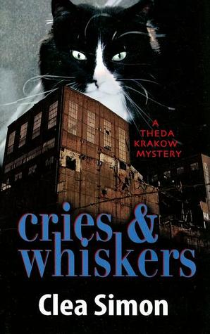 Cries & Whiskers (Theda Krakow Mystery #3)  by  Clea Simon