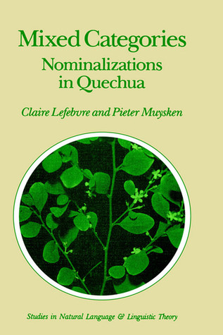 Mixed Categories: Nominalizations in Quechua C. Lefebvre