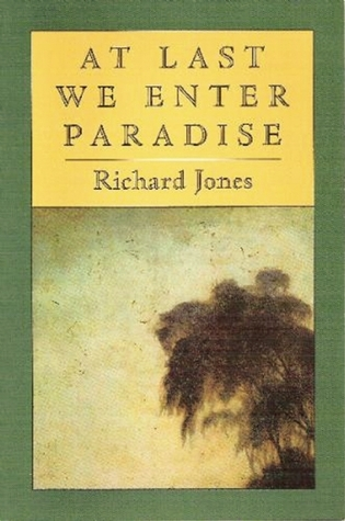 At Last We Enter Paradise  by  Richard Jones
