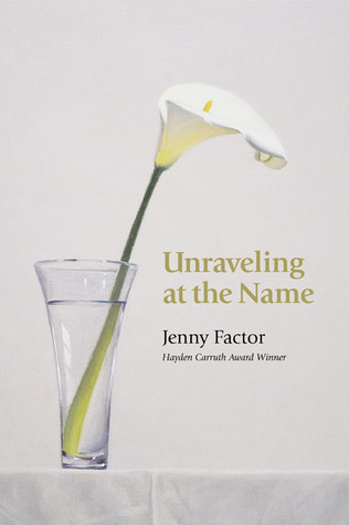 Unraveling at the Name  by  Jenny Factor