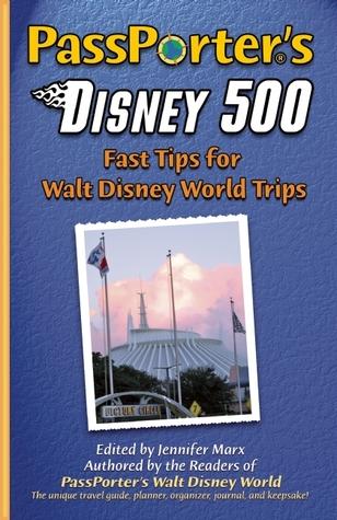 PassPorters Disney 500: Fast Tips for Walt Disney World Trips Jennifer Marx