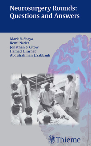 Neurosurgery Rounds: Questions and Answers: Questions and Answers  by  Mark Shaya
