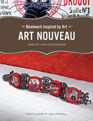 Beadwork Inspired Art: Art Nouveau Jewelry and Accessories by Judith Durant