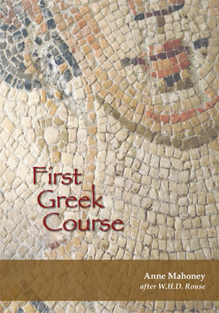 First Greek Course  by  Anne Mahoney