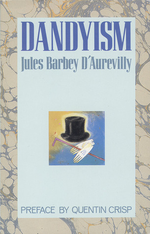 Dandyism  by  Jules Barbey-dAurevilly