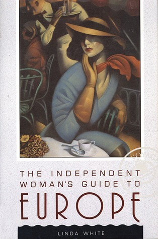 The Independent Womans Guide to Europe  by  Linda White