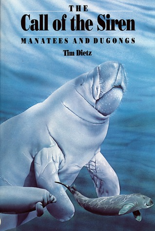 Call of the Siren: Manatees and Dugongs  by  Tim Dietz