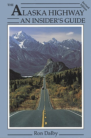 Alaska Highway, 2nd Ed. Ron Dalby