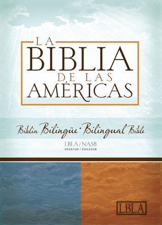 Holy Bible: LBLA/NASB Biblia Bilingue  by  Anonymous