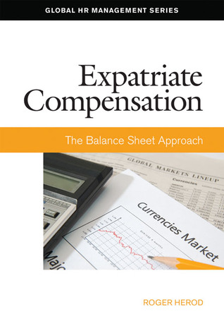 Expatriate Compensation Strategies: Applying Alternative Approaches  by  Roger Herod