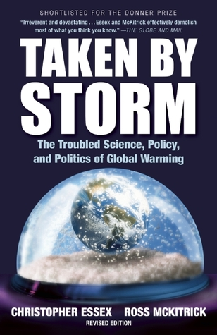 Taken  by  Storm: The Troubled Science, Policy, and Politics of Global Warming by Christopher Essex
