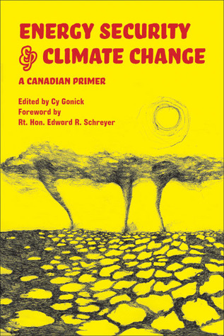 Energy Security and Climate Change: A Canadian Primer Rt. Hon. Edward R. Schreyer